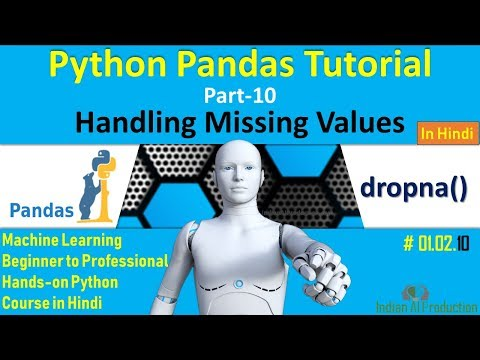 Python Pandas Part-10 | Handling Missing Values in Python in Hindi | MachineLearningCourse #01.02.10