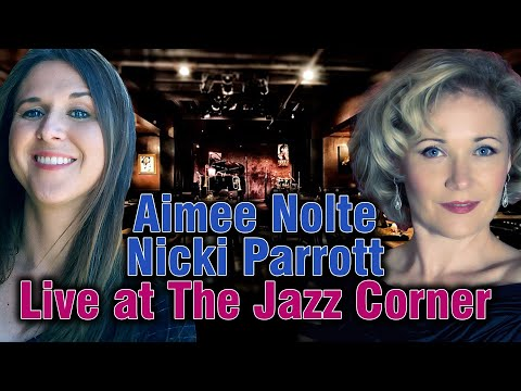 Aimee Nolte & Nicki Parrott Live at the Jazz Corner