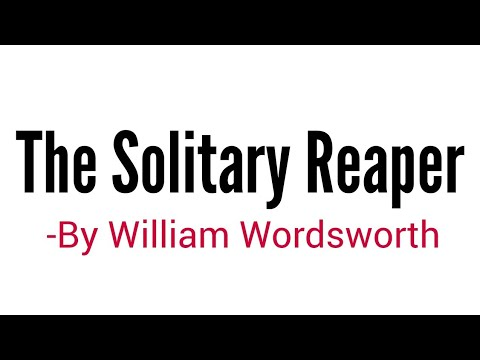 The Solitary Reaper in Hindi by William Wordsworth summary