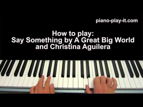 Say Something Piano Tutorial A Great Big World & Christina Aguilera