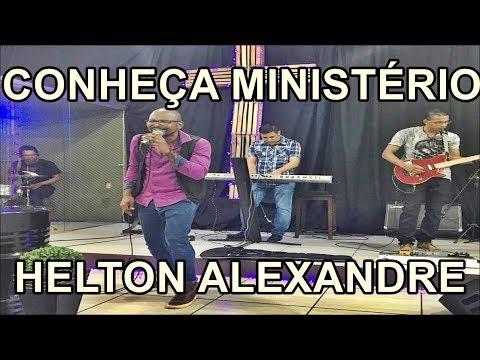 Conheça Mais sobre Ministério Helton Alexandre e Banda