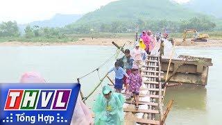 THVL   Người đưa tin 24G: Giao thông miền núi gặp khó khăn do sạt lở