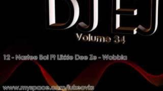 DJ EJ Vol 34 - 12 - Nastee Boi Ft Likkle Dee Ze - Wobbla