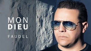 Faudel - Mon Dieu (Lyrics Video) | HF Production