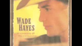 Watch Wade Hayes She Used To Say That To Me video