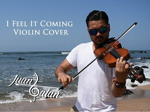 I Feel It Coming Violin Cover by Juan Galan