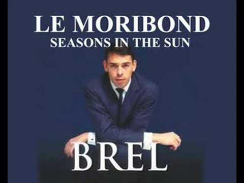Jacques Brel - Seasons in the sun ( Le moribond )