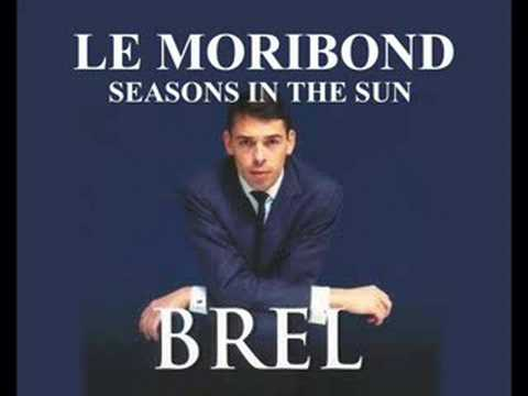 Jacques Brel  Seasons in the sun  Le moribond