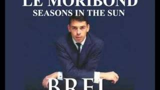 Jacques Brel - Seasons in the sun ( Le moribond )