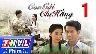 """Phim """"Con gái chị Hằng"""" (2017) THVL1"""