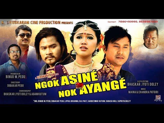 Ngok Asine Nok Ayange Full Video Song Mising Film Ngok Asine Nok Ayange 2017 Hd Youtube