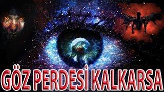 Göz Perdesi Kalkarsa İnsan Hangi Dünyaları Görür? Kalp Gözü,Gönül Gözü, 3.göz,Paranormal Olaylar