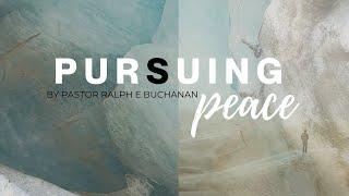 Pursuing Peace | Part 1