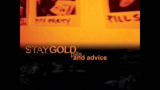 Stay Gold - Pills And Advice (Full Album)