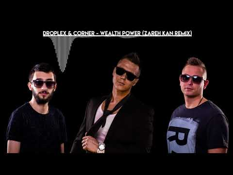 Droplex & Corner - Wealth & Power (Zareh Kan Remix)