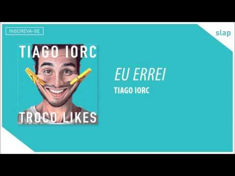TIAGO IORC - Eu Errei (Áudio Oficial)