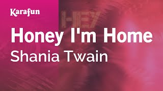 Karaoke Honey I'm Home - Shania Twain *