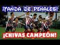 TANDA DE PENALES | Chivas vs Toronto 4-2 | FINAL de CONCACHAMPIONS | CHIVAS CAMPEÓN de CONCACAF