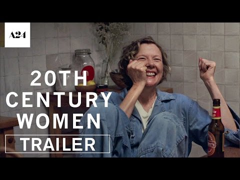 20th Century Women | Official Trailer HD | A24