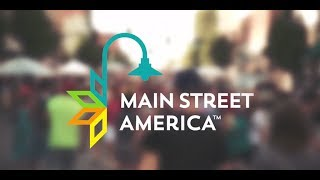 MAIN STREET AMERICA™ - Main Streets in Action