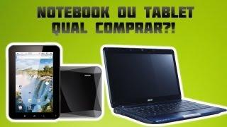Notebook ou Tablet - Qual comprar