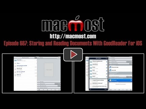 Storing And Reading Documents With GoodReader For IOS (MacMost Now 687)