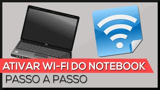 COMO ATIVAR WI-FI DO NOTEBOOK - PASSO A PASSO