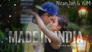 MADE IN INDIA GURU RANDHAWA | DANCE CHOREOGRAPHY BY NIRANJAN & YUMI