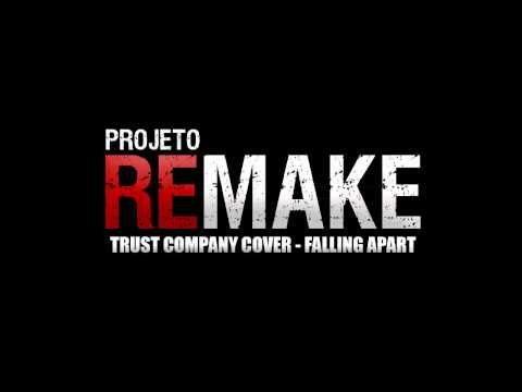 Trust Company Cover- Falling Apart - (Projeto Remake)