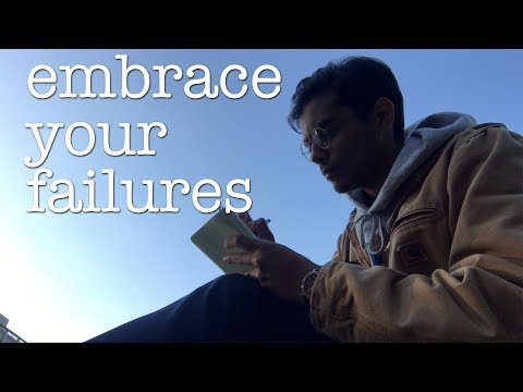 Embracing Failure Is Changing My Life