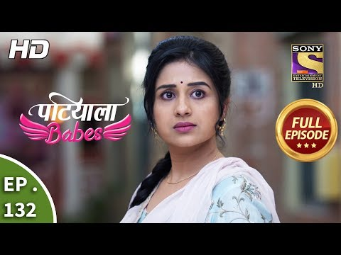 Patiala Babes - Ep 132 - Full Episode - 29th May, 2019