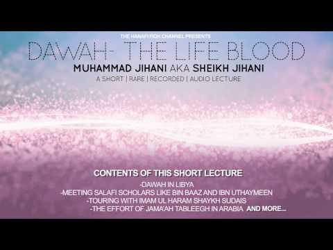 Dawah | the life blood- Sheikh Jihani [Libya]