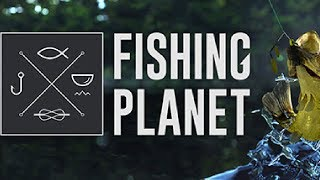 Let's Drunk: Fishing Planet...with Briarstone!