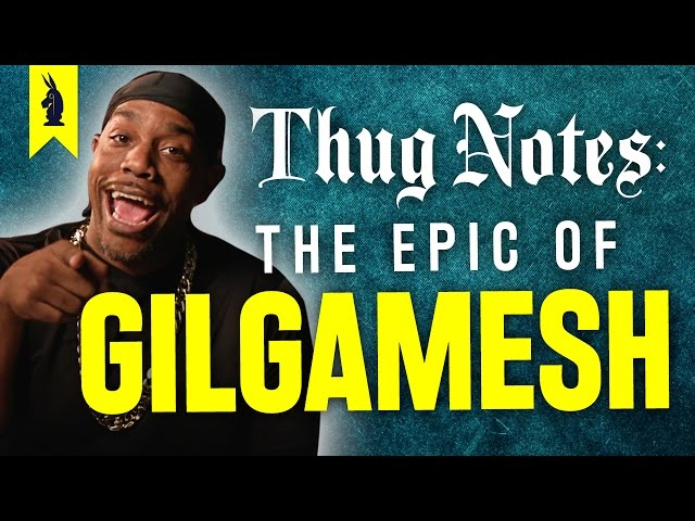 The Epic of Gilgamesh – Thug Notes Summary & Analysis