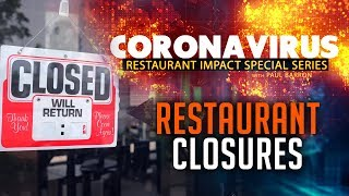 Restaurant & Bar Closings | Coronavirus Restaurant Impact