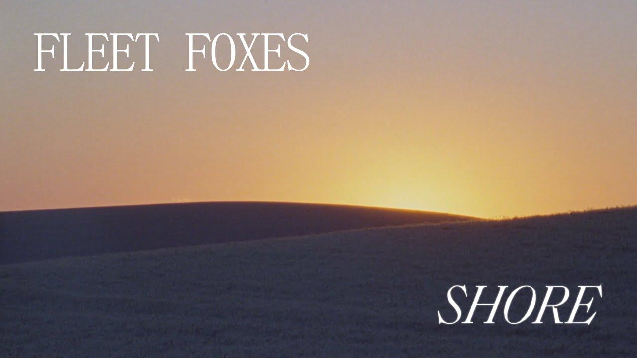 Download Fleet Foxes - Shore
