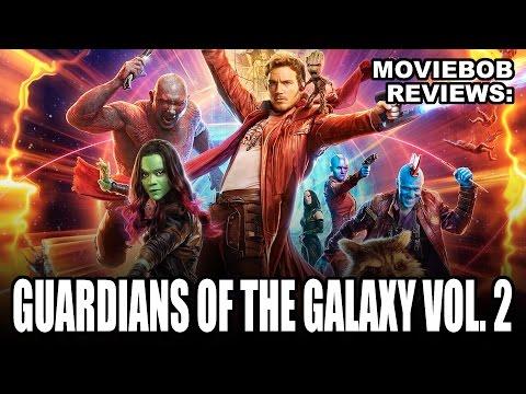 MovieBob Reviews: Guardians of the Galaxy Vol. 2