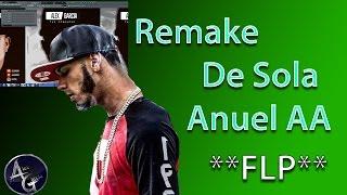 remake de sola anuel aa prod by alex garcia flp