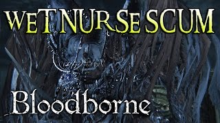 Bloodborne Rage: MERGO'S WET NURSE BOSS! (#24)