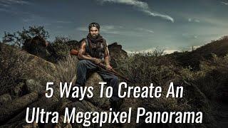 Baixar 5 Ways To Create An Ultra Megapixel Panorama