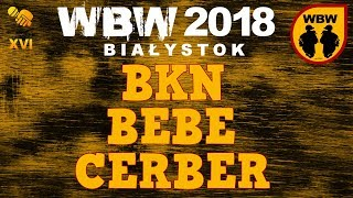bitwa BKN vs BEBE vs CERBER # WBW 2018 Białystok (baraż) # freestyle battle