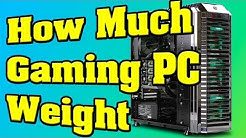 👓How Much an Average Gaming 🖥️PC Weight ?