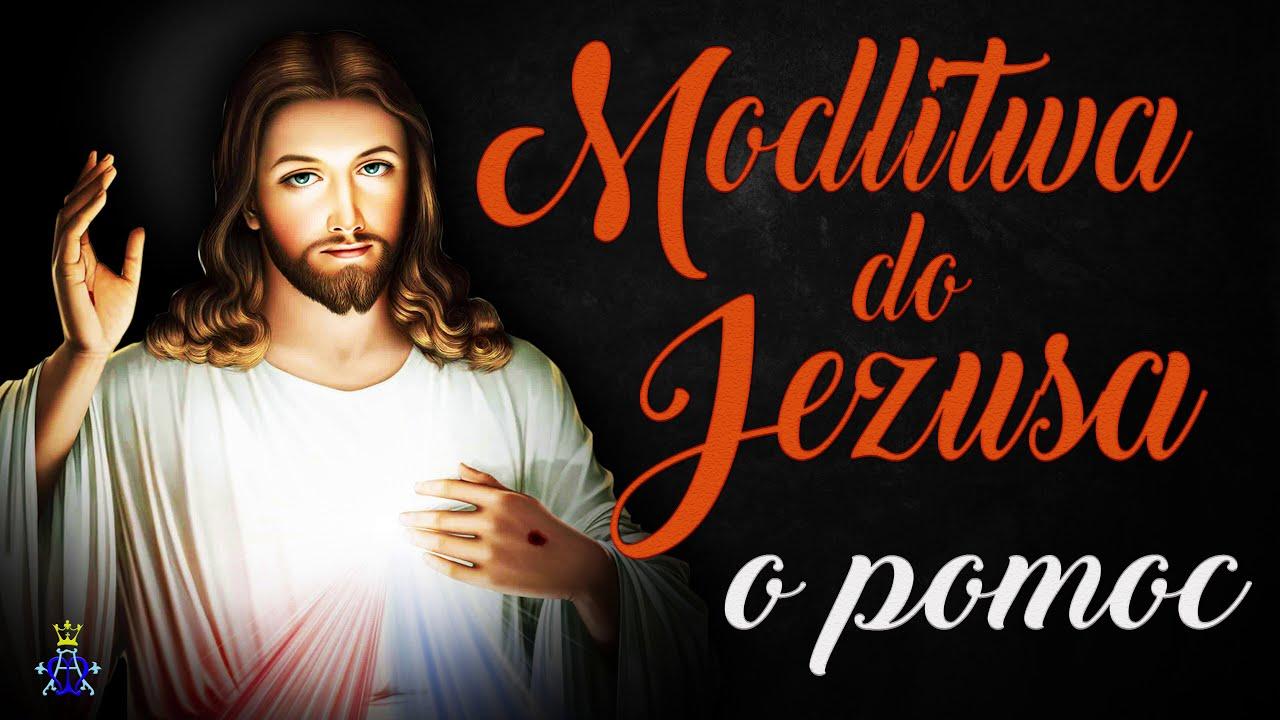 Download 🙏 Modlitwa do Jezusa o pomoc 🙏 Bardzo skuteczna
