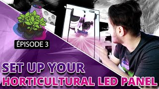 SET UP YOUR HORTICULTURAL LED PANEL | EPISODE 3 - GrowLED Europe