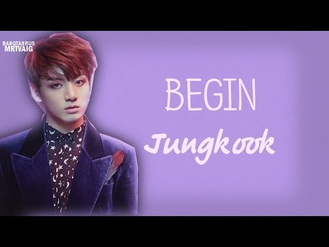 [RUS SUB] Jungkook - Begin