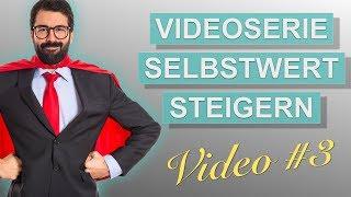 Videoserie: Selbstwert steigern - Wie du selbstsicheres Denken trainieren kannst