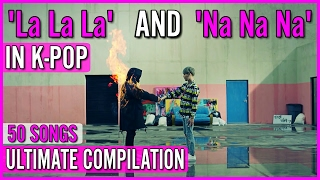Video 'LA LA LA' AND 'NA NA NA' IN KPOP | 50 SONGS download MP3, 3GP, MP4, WEBM, AVI, FLV Juni 2018