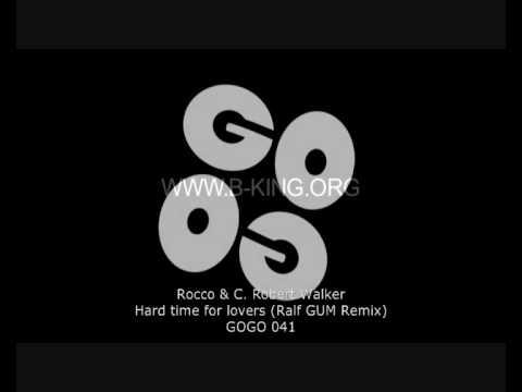 Rocco & C. Robert Walker - Hard Time For Lovers (Ralf GUM Remix) - GOGO 041