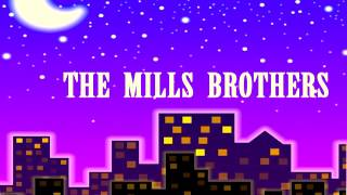 The Mills brothers - You Always Hurt the One You Love