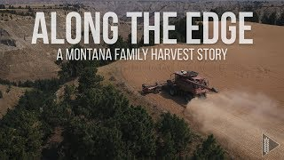 Along The Edge | A Montana Family Harvest Story